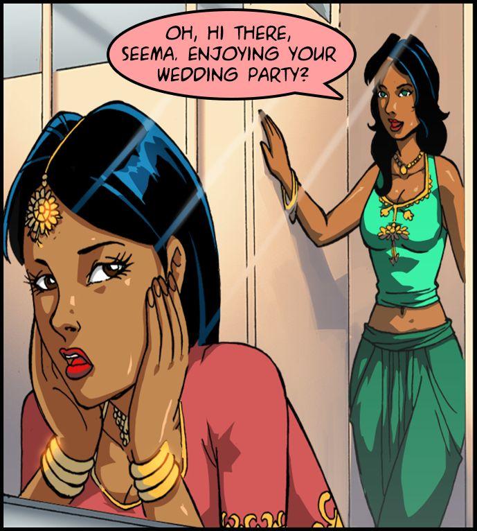 Oh, Hi there, Seema, enjoying your wedding party?